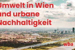 Umwelt in Wien und urbane Nachhaltigkei