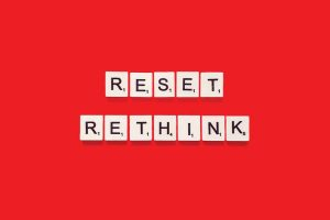 Reset Rethink